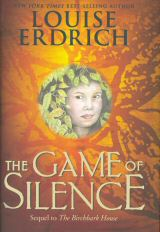 The Game of Silence, by Louise Erdrich