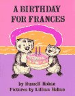 A Birthday for Frances, by Russell Hoban